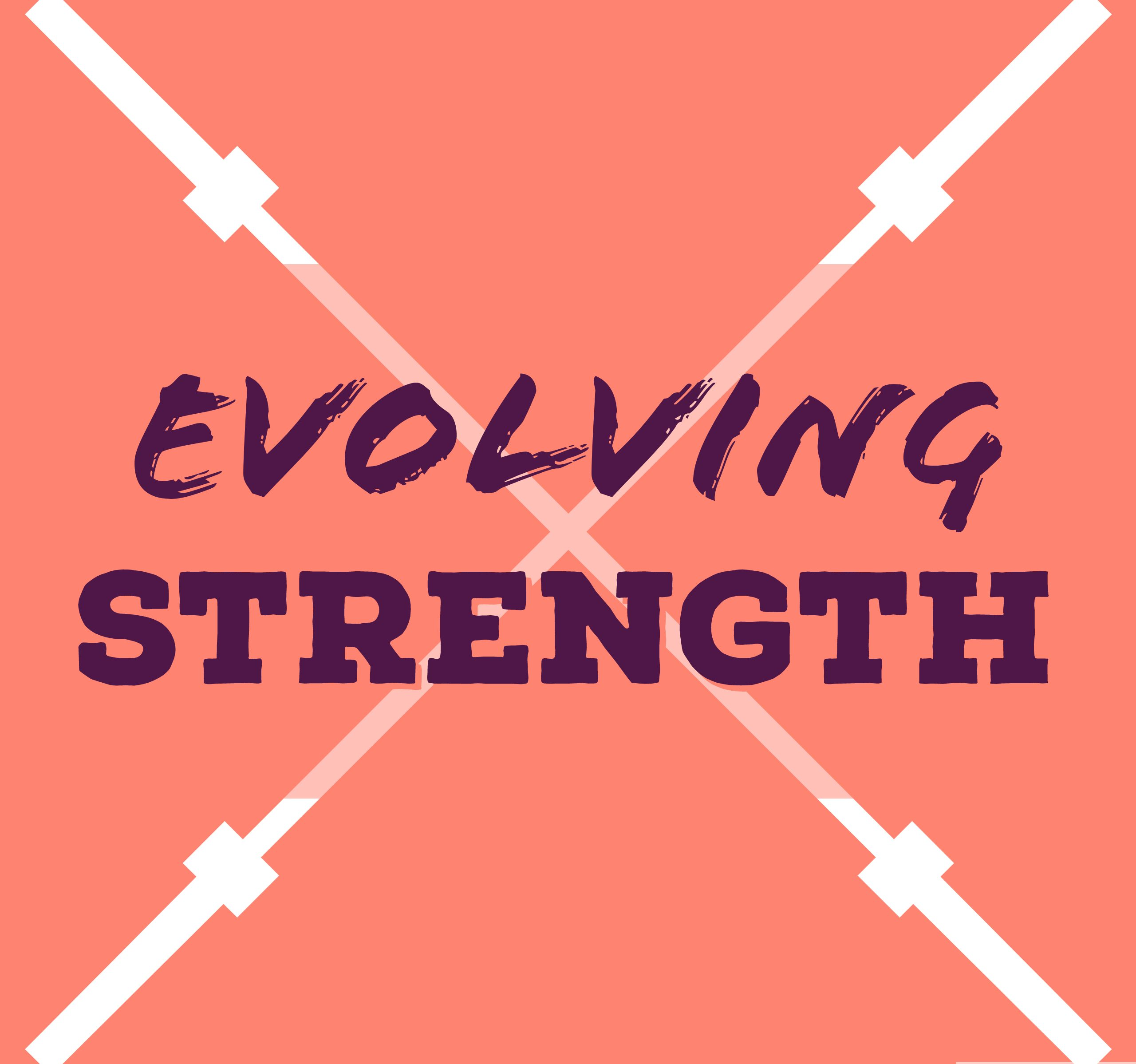 Evolving Strength